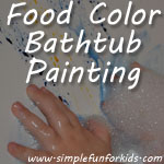 We did some food color bathtub painting - lots of room for pretty paintings, and a super-easy clean-up!