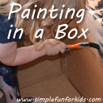 A simple cardboard box offers several painting surfaces and contains all the mess!