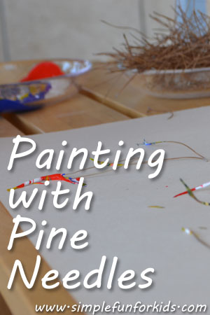 Painting with Pine Needles: Explore pine needles for a different painting experience and fine motor practice!