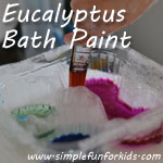 We made quick and simple eucalyptus bath paint that helped with my daughter's cold while she painted!