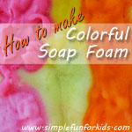 How to whip up some quick and simple colorful soap foam for lots of messy, open-ended sensory fun!