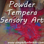 Powder Tempera Sensory Art: Very messy and very fun process art for preschoolers and older kids.