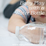 More sensory fun for babies: Simple Baby Play with a Water Bottle!
