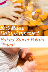 """Cooking with Kids: Kid-Made, Baby-Approved Baked Sweet Potato """"Fries"""""""