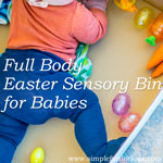 Easter sensory bin for babies: Perfect for babies who can't sit up yet - and still fun when they're older!