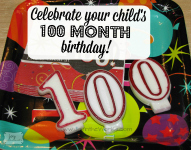 Celebrate Your Child's 100 Month Birthday (8 years, 4 months)