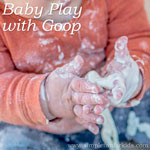 Super simple sensory activities: Baby Play with Goop!