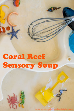 Sensory Activities for Kids: Coral Reef Sensory Soup - simple water play, perfect for all ages!