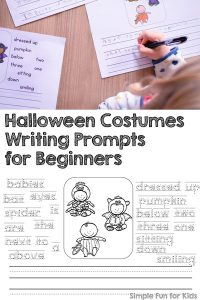 Give kindergarteners as much or as little help as they need when they start writing their own sentences: These printable Halloween Costumes Writing Prompts for Beginners include four variations with and without suggested words.