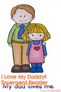 Perfect for Father's Day or any day: Older preschoolers and kindergarteners will love reading this printable I Love My Dad! Emergent Reader to their daddies! Simple words and fun images make for an awesome mini book!