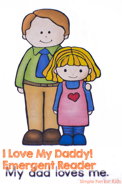 Perfect for Father's Day or any day: Older preschoolers and kindergarteners will love reading this printable I Love My Daddy! Emergent Reader to their daddies! Simple words and fun images make for an awesome mini book!